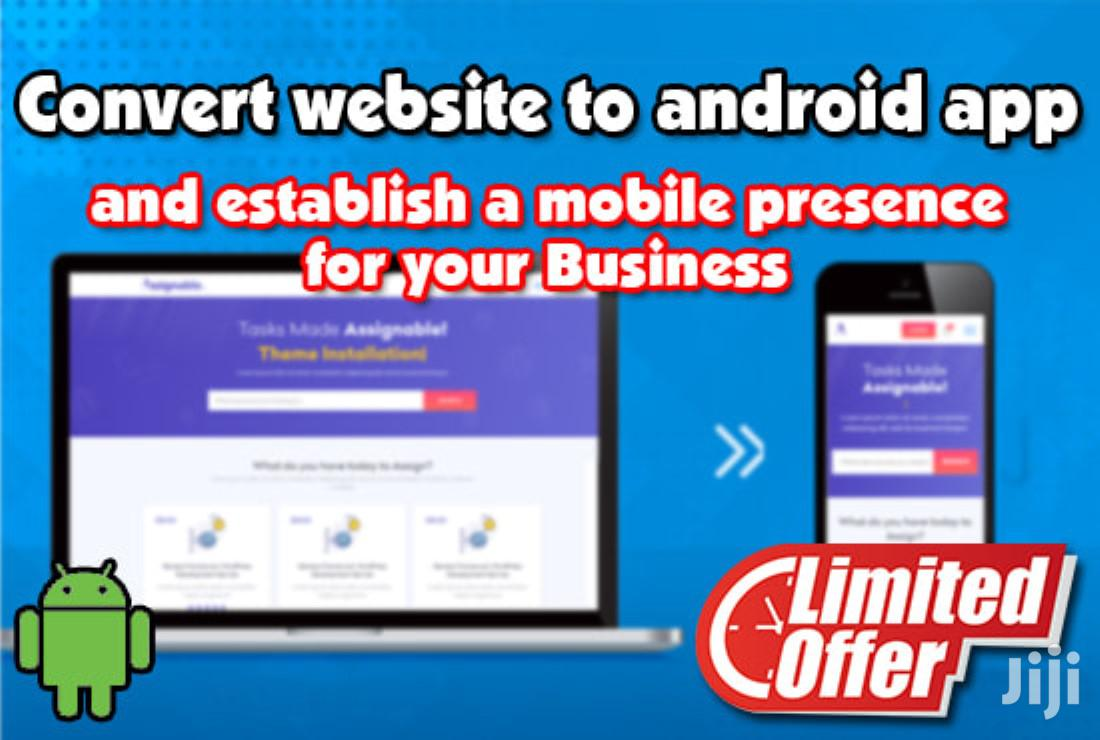 Convert/ Turn Website Into Android App or Ios Application | Computer & IT Services for sale in Kampala, Central Region, Uganda