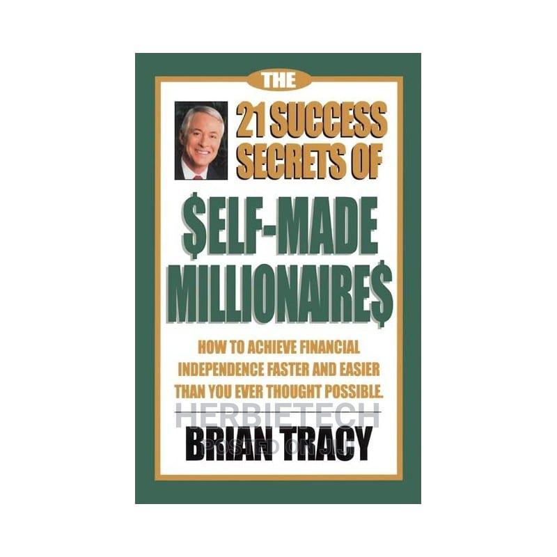 21 Secrets of Self-Made Millionaires Brian Tracy