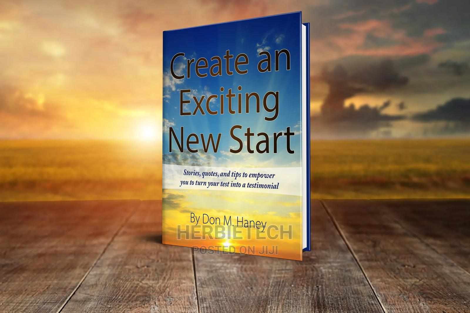 Create An Exciting New Start Don M Haney